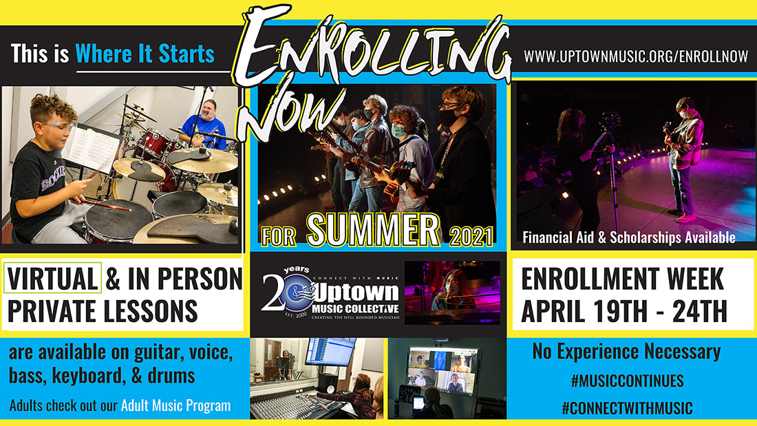 Enroll Now for Summer 2021 through the Uptown Music Collective!